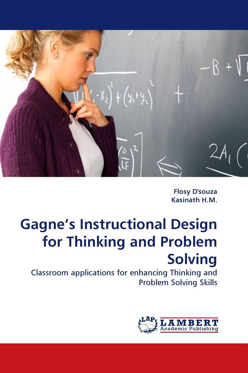 Gagne''s Instructional Design for Thinking and Problem Solving problem solving and legitimacy