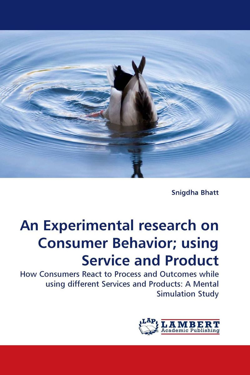 An Experimental research on Consumer Behavior; using Service and Product michel chevalier luxury retail management how the world s top brands provide quality product and service support