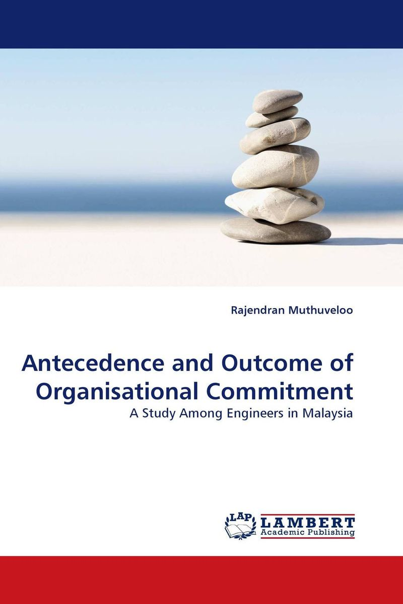 Antecedence and Outcome of Organisational Commitment sheena johnson organisational behaviour for dummies