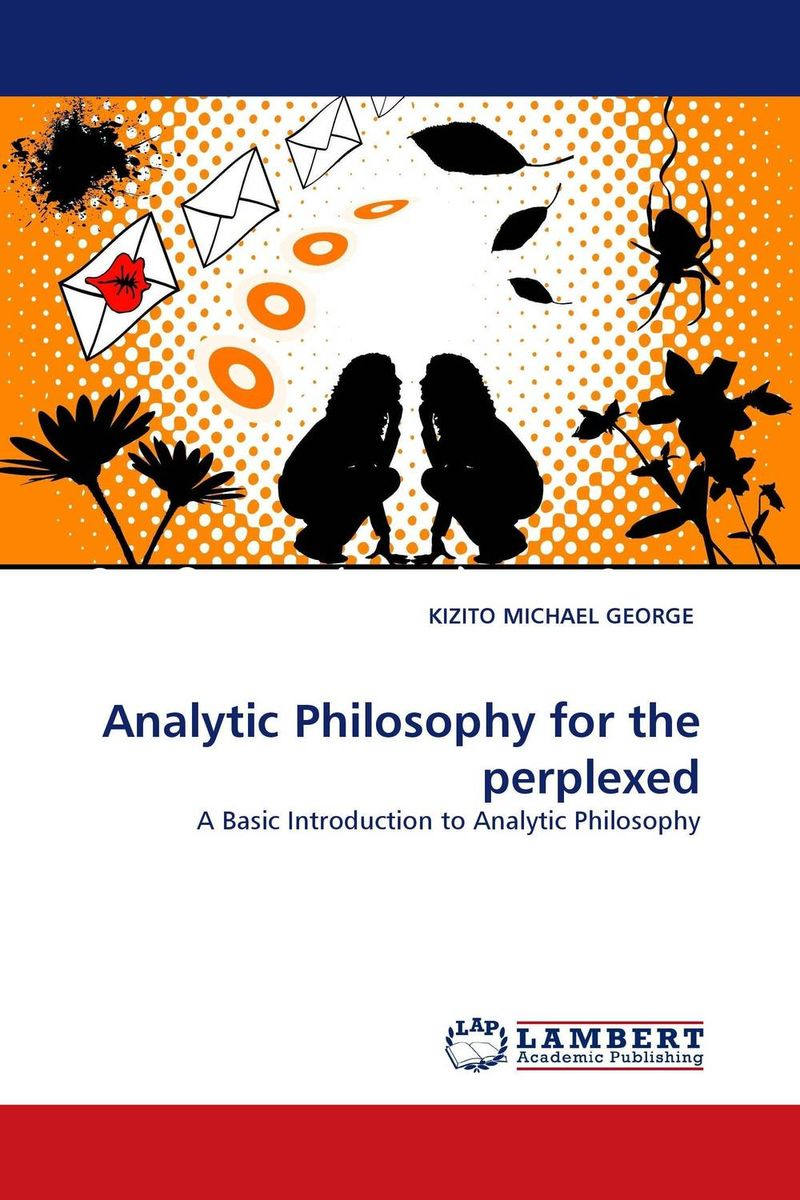 Analytic Philosophy for the perplexed
