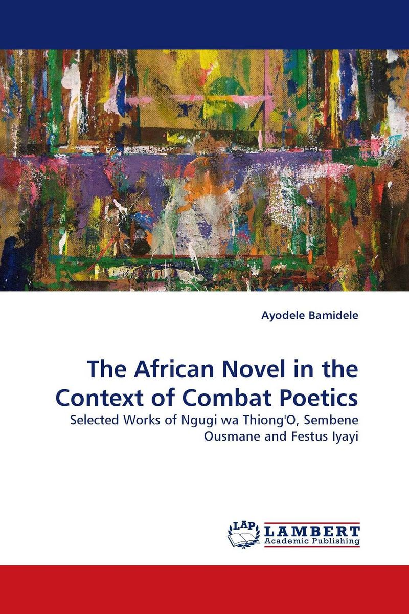 The African Novel in the Context of Combat Poetics cronin j the twelve a novel