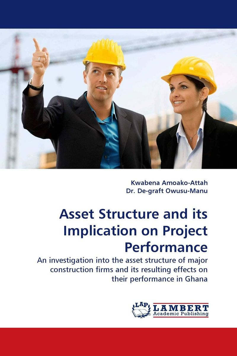 Asset Structure and its Implication on Project Performance construction project delivery in ghana