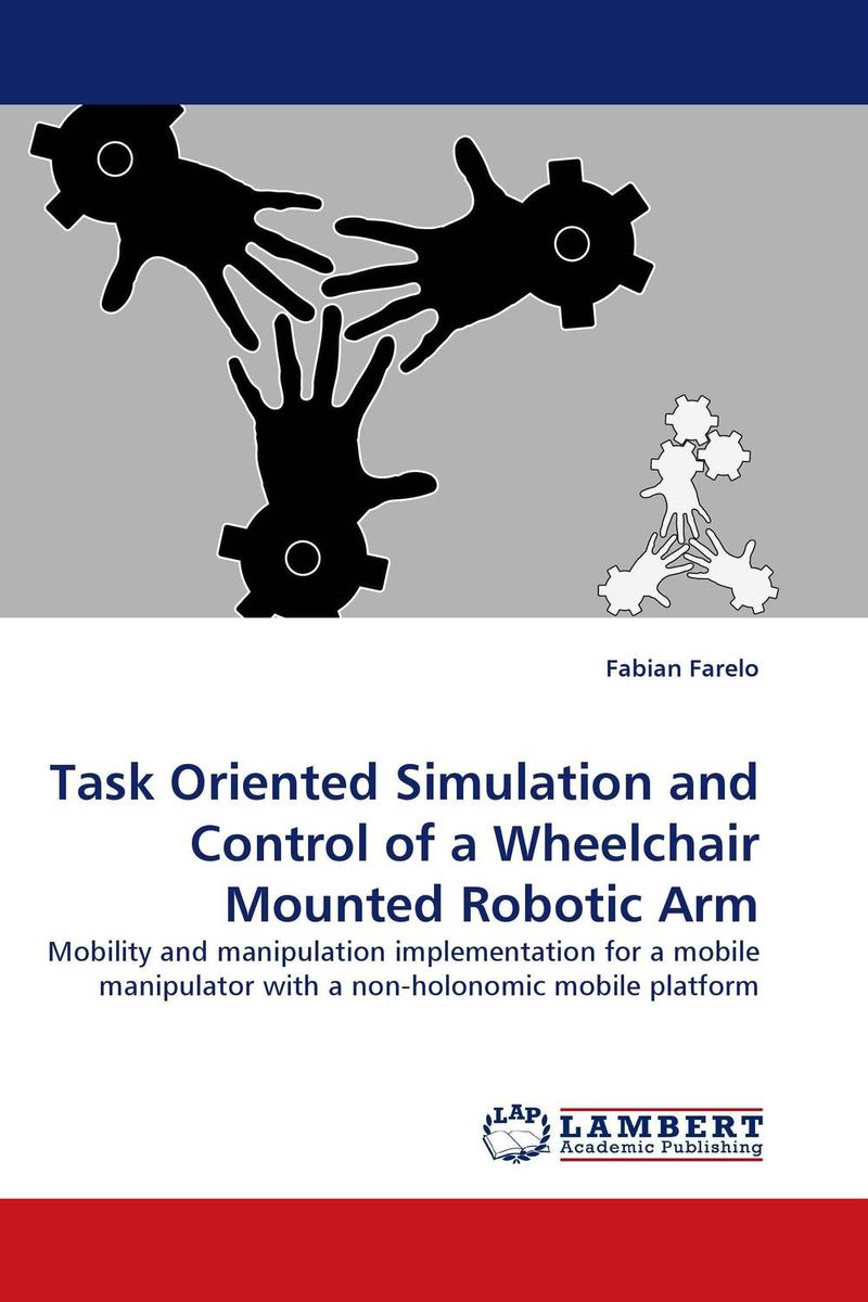 Task Oriented Simulation and Control of a Wheelchair Mounted Robotic Arm fundamentals for control of robotic manipulators