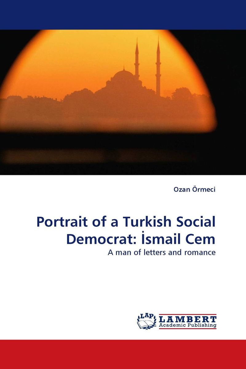 Portrait of a Turkish Social Democrat: Ismail Cem купить