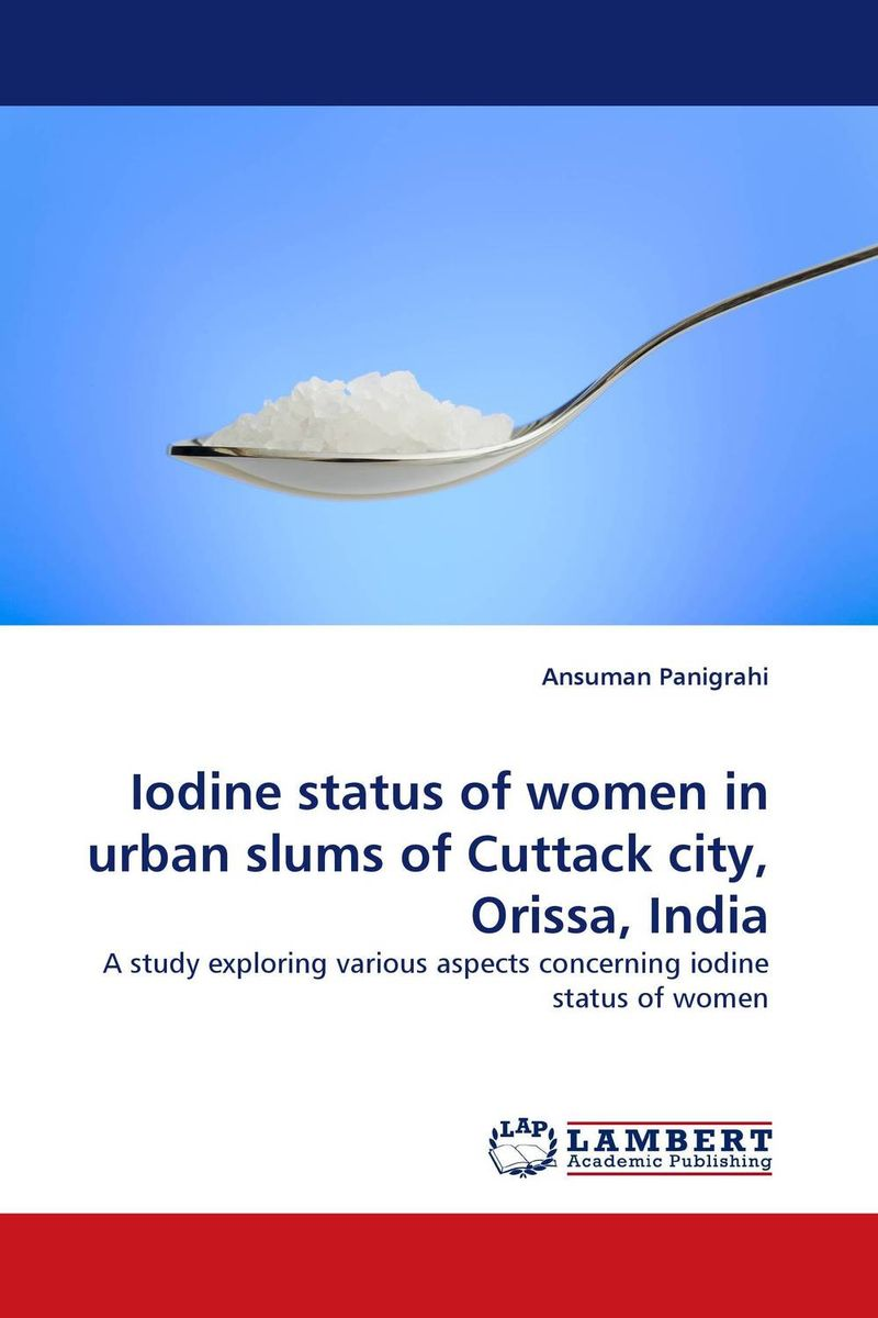 Iodine status of women in urban slums of Cuttack city, Orissa, India