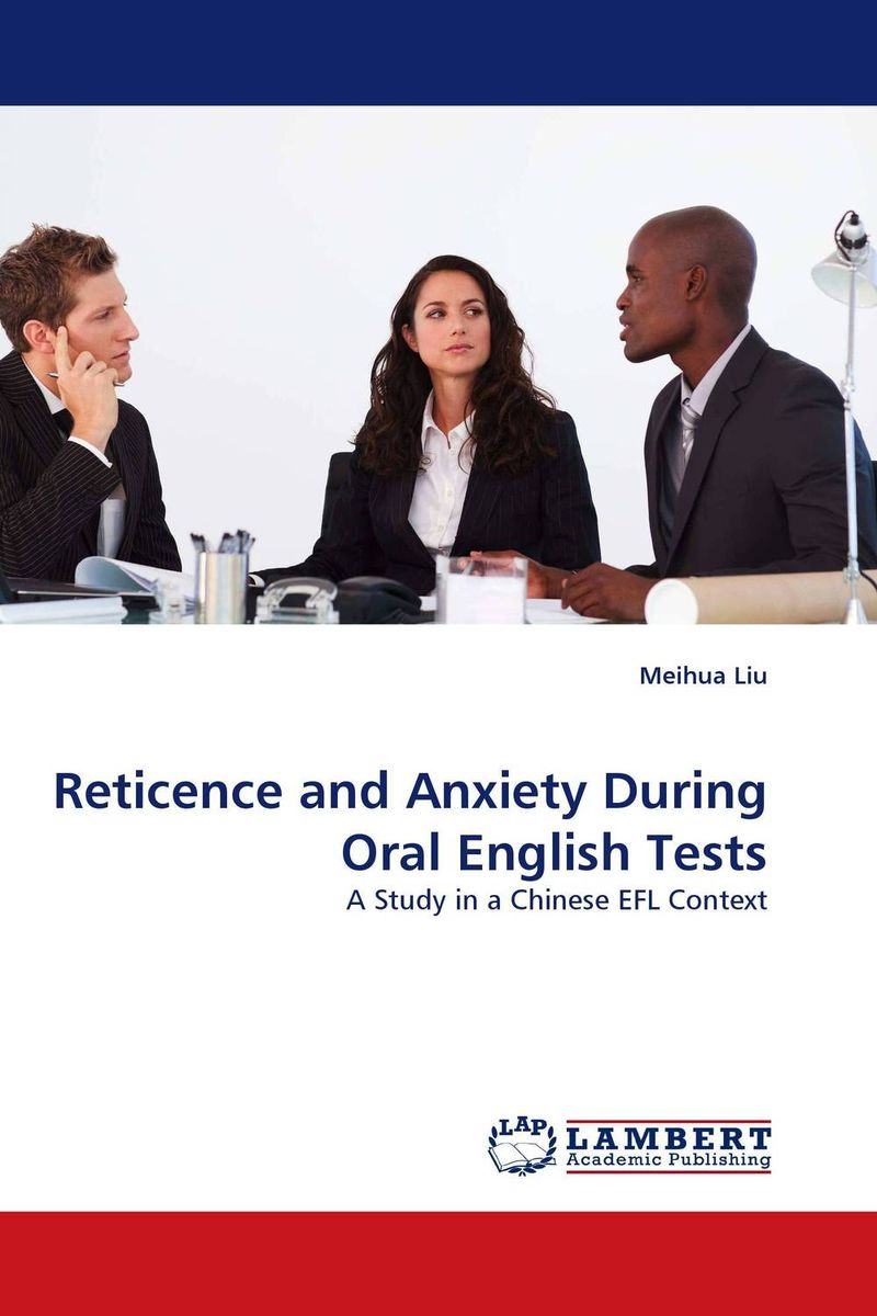 Reticence and Anxiety During Oral English Tests the effect of tasks and language learning goals on oral performance