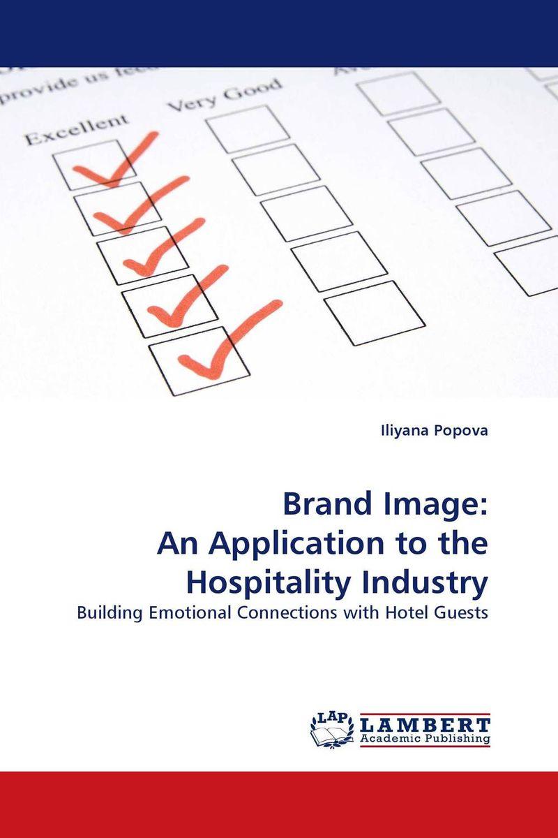 Brand Image: An Application to the Hospitality Industry mohd faeez saiful bakhtiar noor azmi ahmad and mohd syaquif yasin kamaruddin how do hotels environmental strategies impact guests experiences