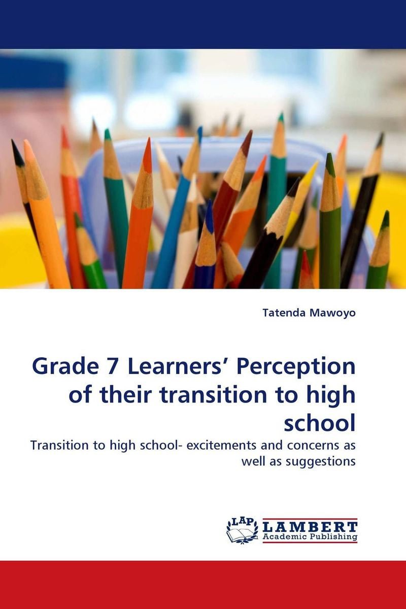 Grade 7 Learners'' Perception of their transition to high school
