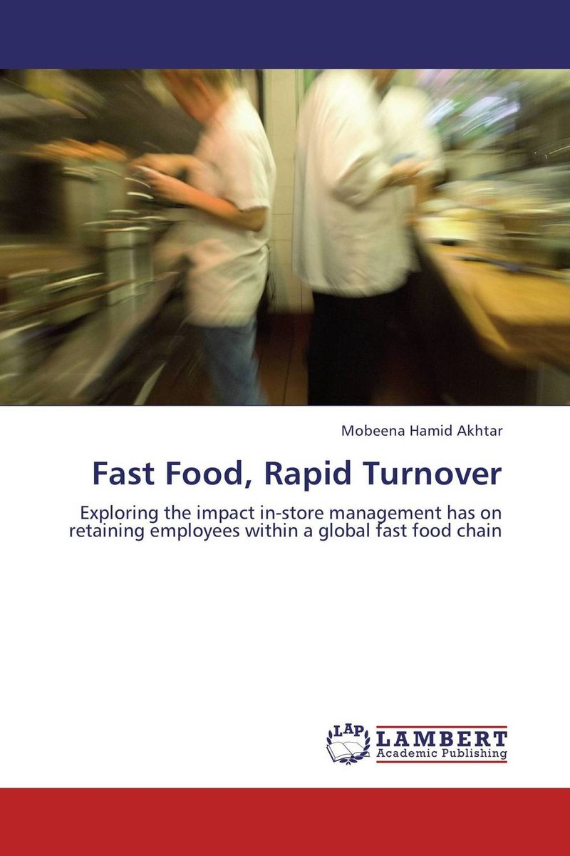 Fast Food, Rapid Turnover impact of job satisfaction on turnover intentions