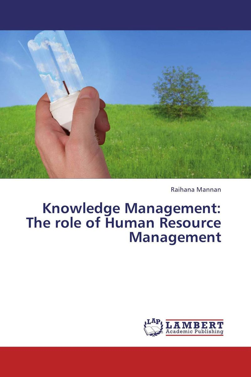 Knowledge Management: The role of Human Resource Management knowledge management strategy