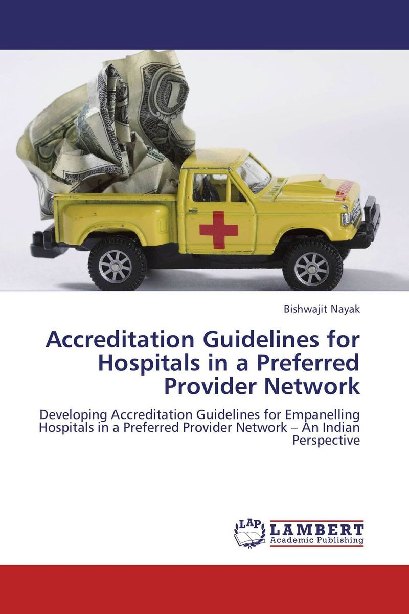 Accreditation Guidelines for Hospitals in a Preferred Provider Network hf dowling city hospitals – the undercare of the underprivileged
