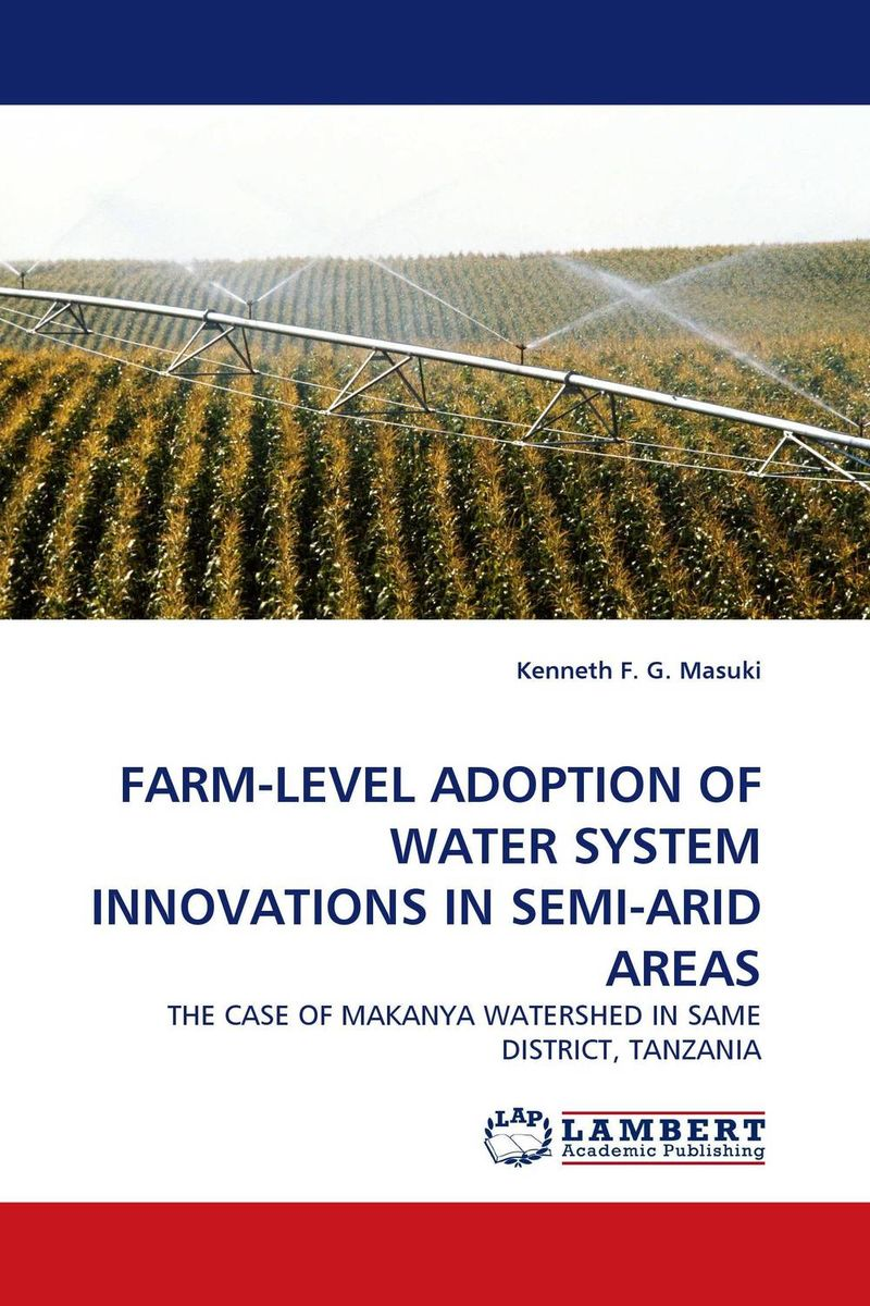 FARM-LEVEL ADOPTION OF WATER SYSTEM INNOVATIONS IN SEMI-ARID AREAS farm level adoption of water system innovations in semi arid areas