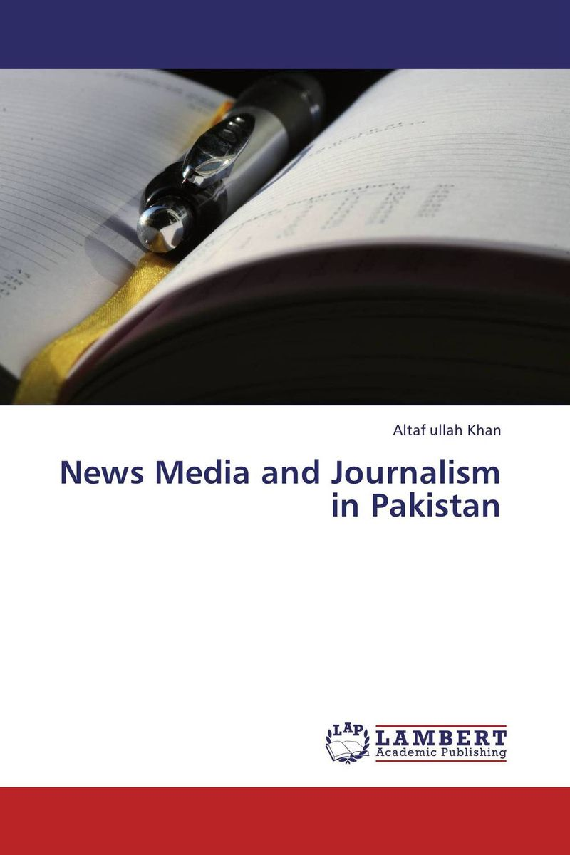 News Media and Journalism in Pakistan pakistan on the brink the future of pakistan afghanistan and the west