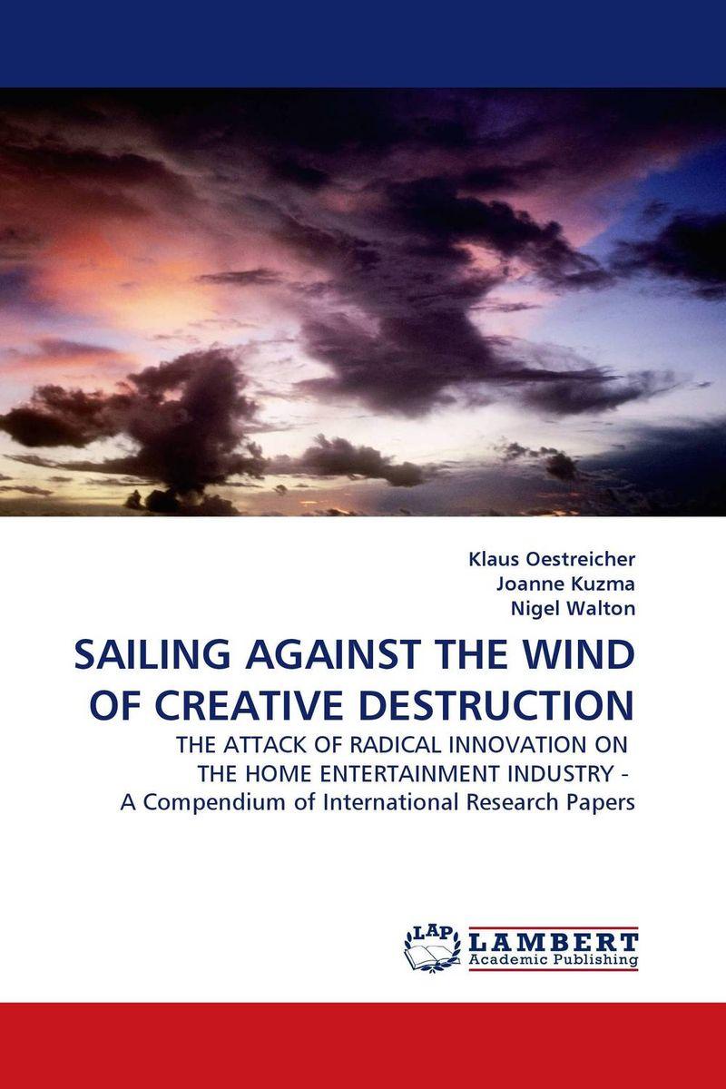 SAILING AGAINST THE WIND OF CREATIVE DESTRUCTION the destruction of tilted arc – documents