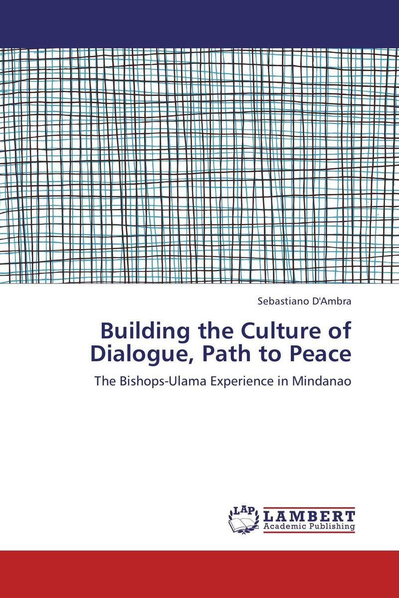 Building  the Culture of Dialogue, Path to Peace walking through the path of faith