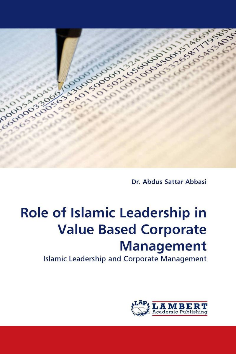 Role of Islamic Leadership in Value Based Corporate Management role of school leadership in promoting moral integrity among students