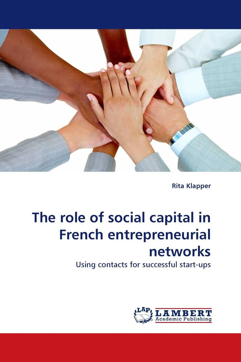 The role of social capital in French entrepreneurial networks alexander haislip essentials of venture capital