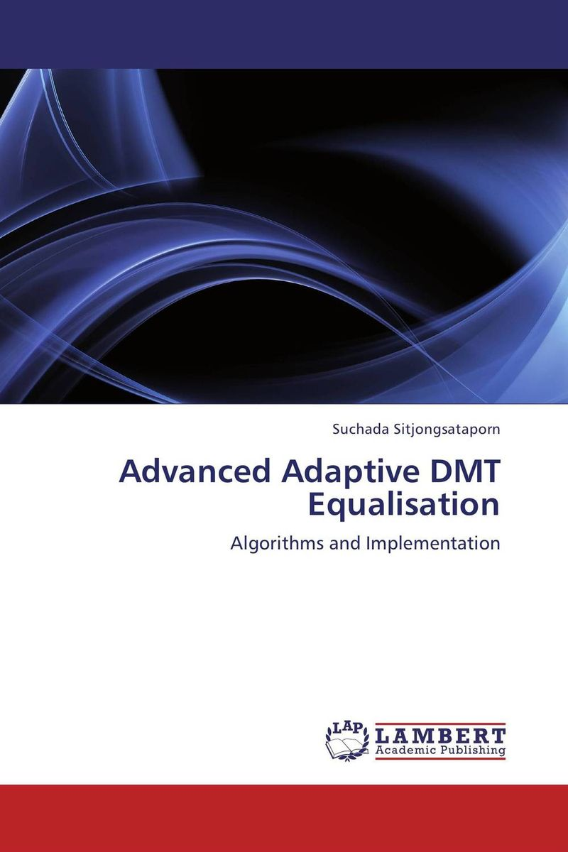 Advanced Adaptive DMT Equalisation n j patil r h chile and l m waghmare design of adaptive fuzzy controllers