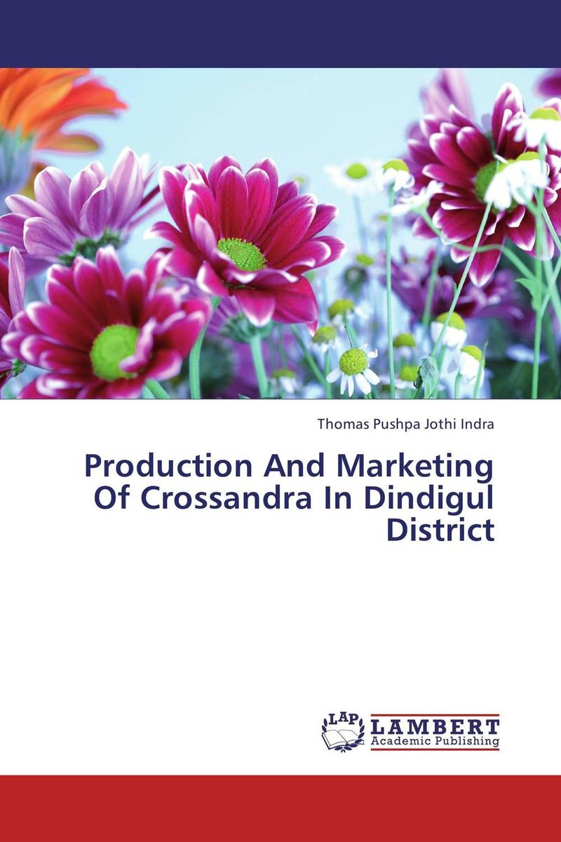 Production And Marketing Of Crossandra In Dindigul District mark jeffery data driven marketing the 15 metrics everyone in marketing should know