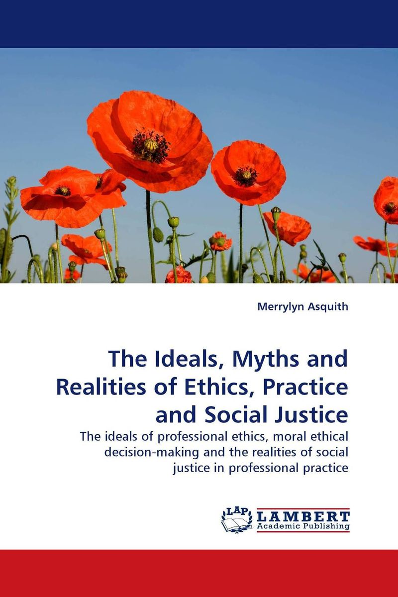 The Ideals, Myths and Realities of Ethics, Practice and Social Justice distributed leadership ideals and realities