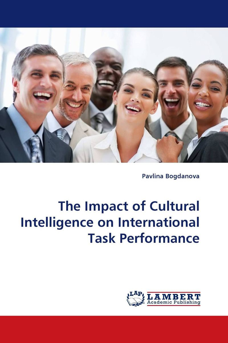 The Impact of Cultural Intelligence on International Task Performance cultural contingencies on performance