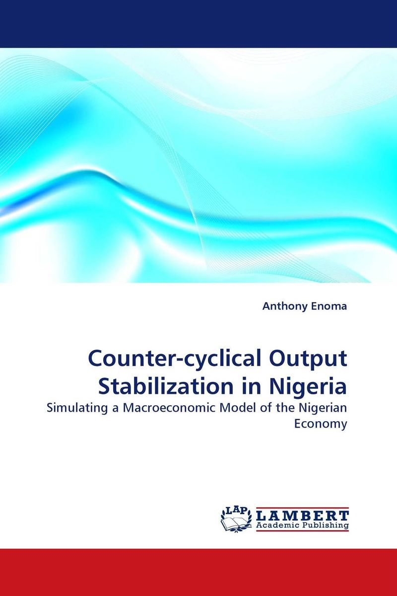 Counter-cyclical Output Stabilization in Nigeria xuan liu time consistency of optimal policy in a small open economy