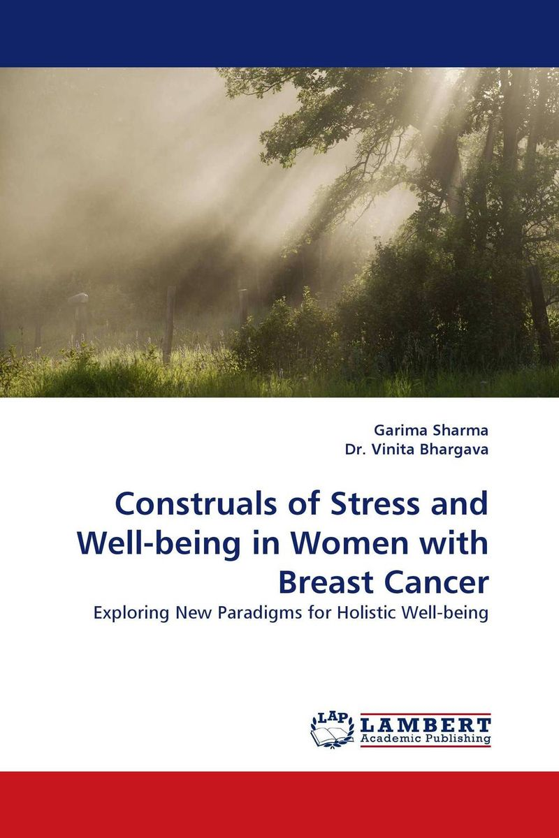 Construals of Stress and Well-being in Women with Breast Cancer migration and well being an exploratory study of delhi's slums