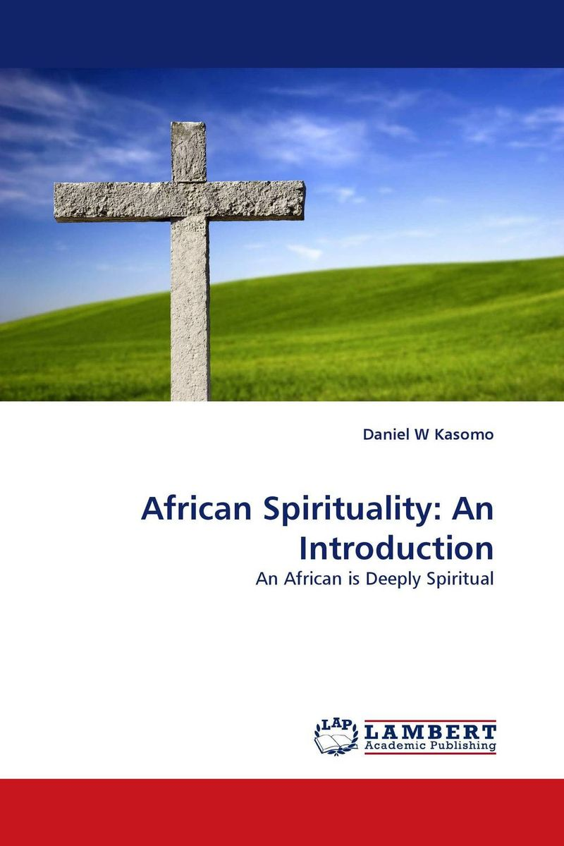 African Spirituality: An Introduction the law of god an introduction to orthodox christianity на английском языке