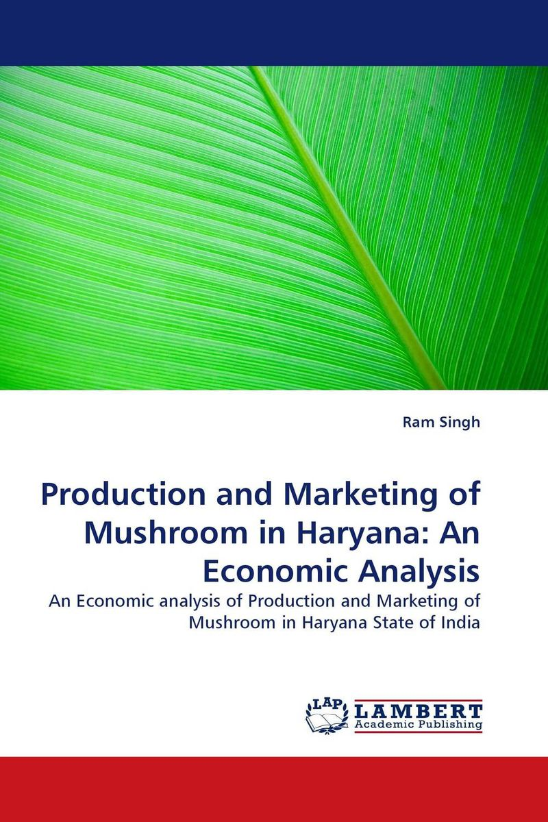 Production and Marketing of Mushroom in Haryana: An Economic Analysis