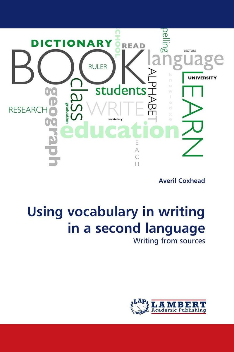 Using vocabulary in writing in a second language second language vocabulary learning