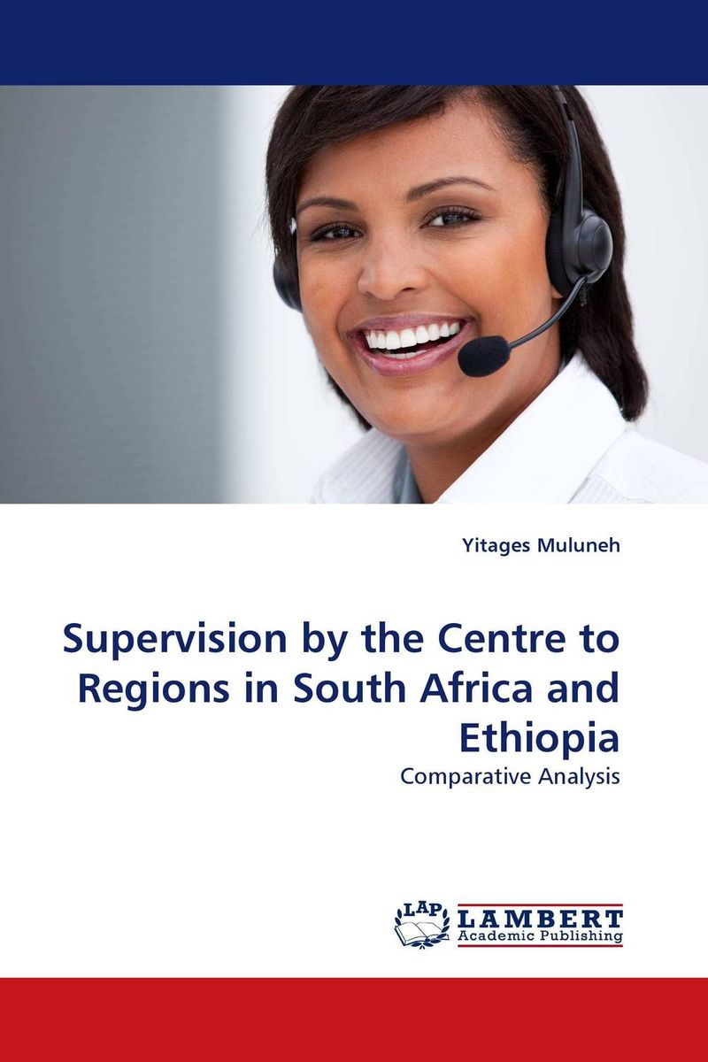 Supervision by the Centre to Regions in South Africa and Ethiopia journey to the centre of the earth