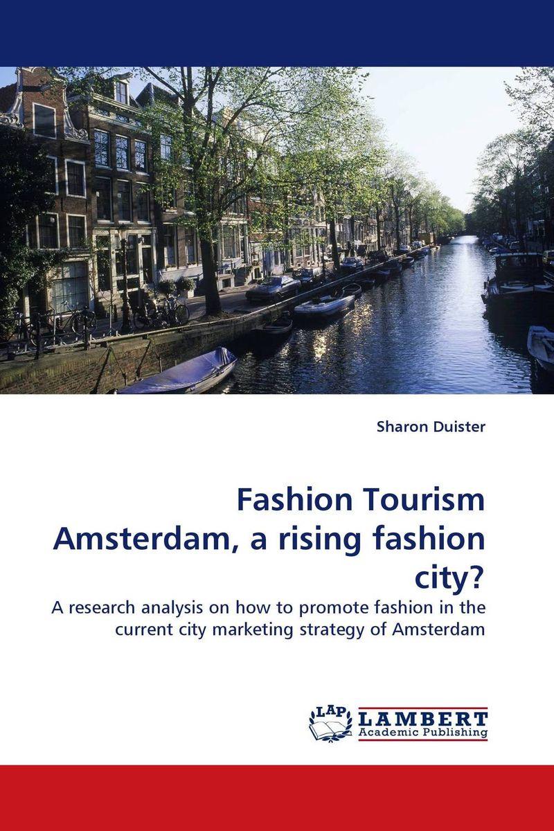 Fashion Tourism Amsterdam, a rising fashion city? массажер нозоми мн 102