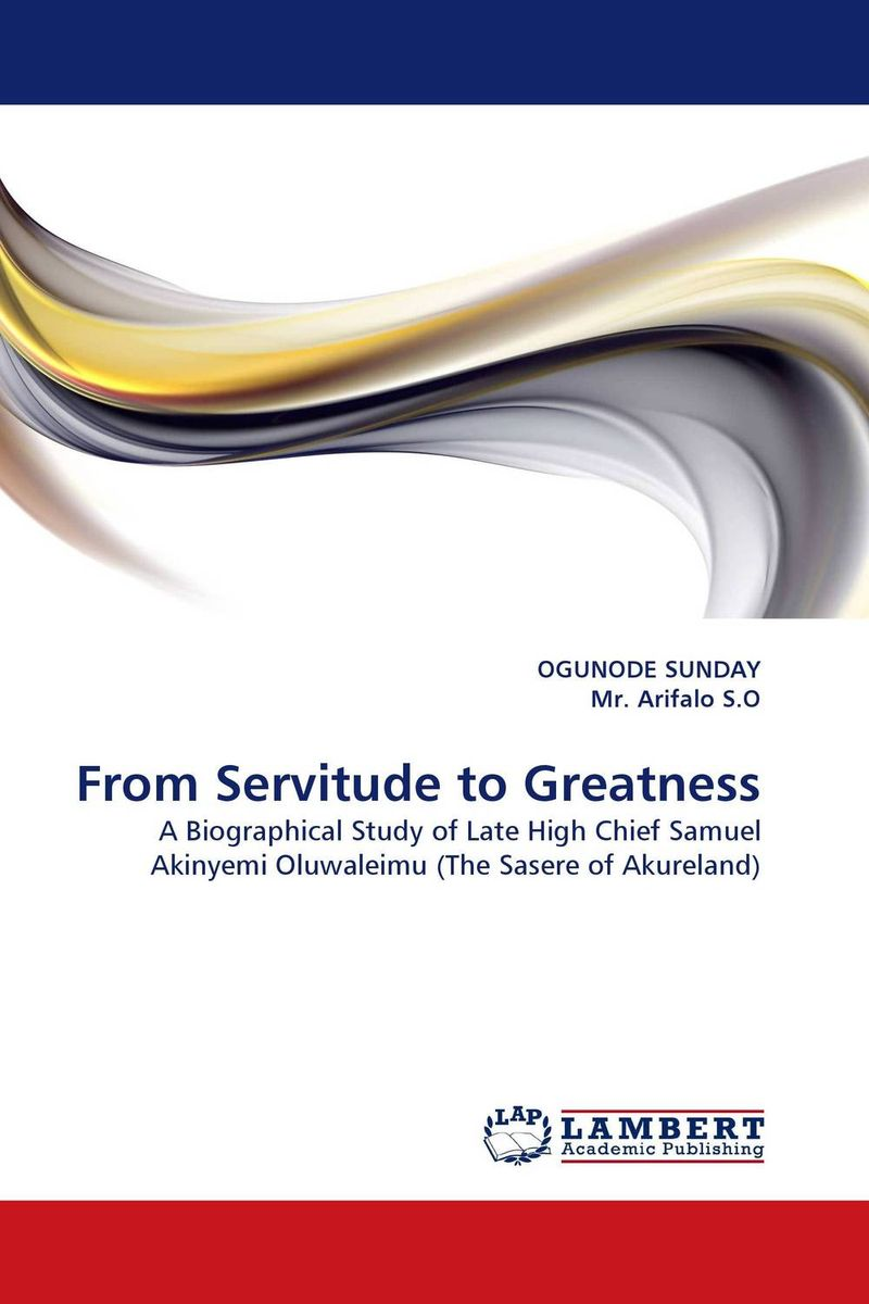 From Servitude to Greatness from servitude to greatness