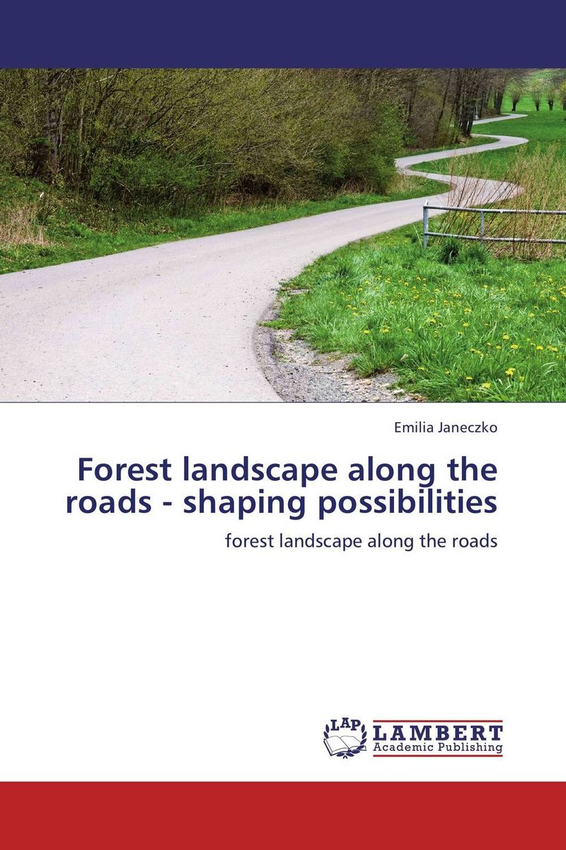 Forest landscape along the roads - shaping possibilities a landscape overview of antoniadis garden