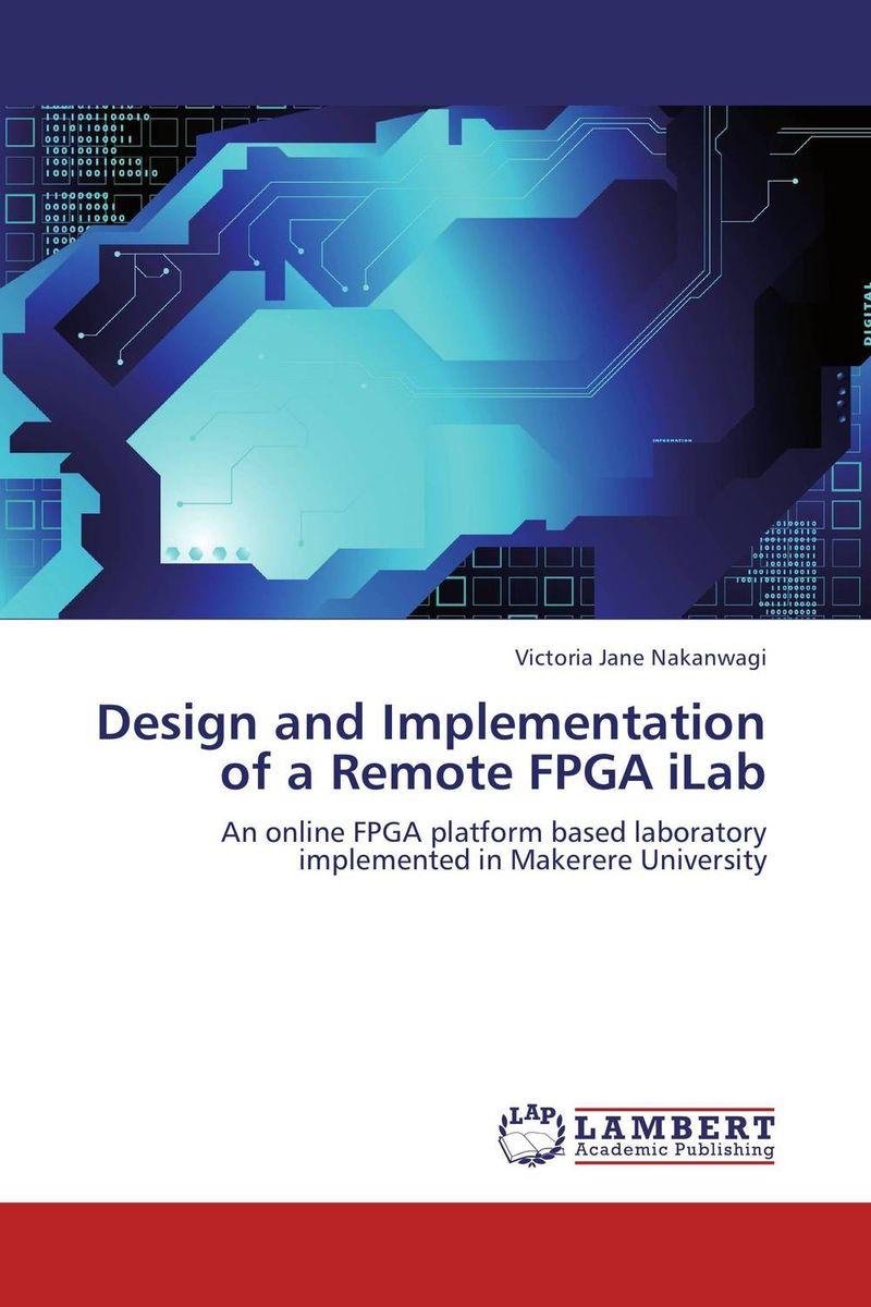 купить Design and Implementation of a Remote FPGA iLab недорого