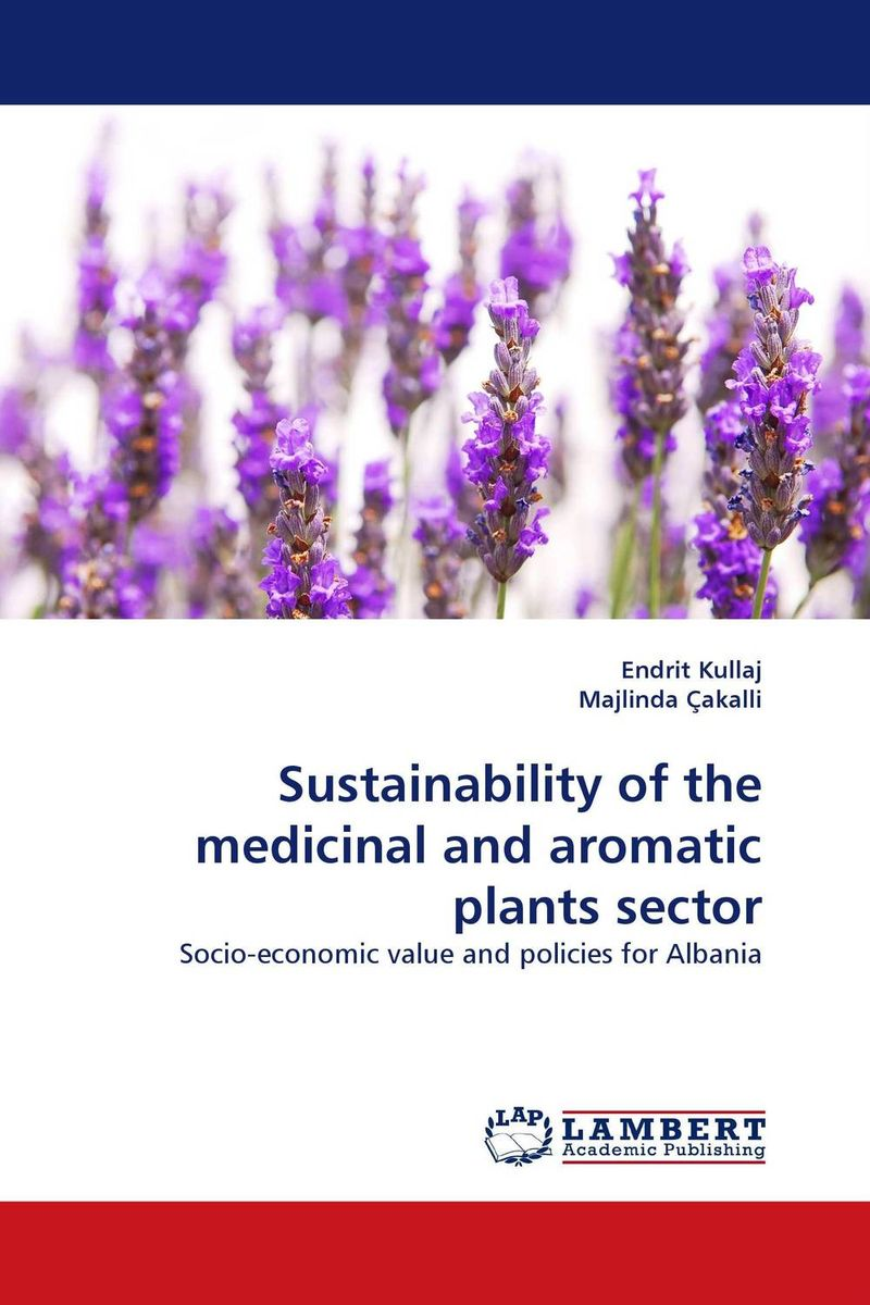 Sustainability of the medicinal and aromatic plants sector george varghese diana john and solomon habtemariam medicinal plants for kidney stone a monograph
