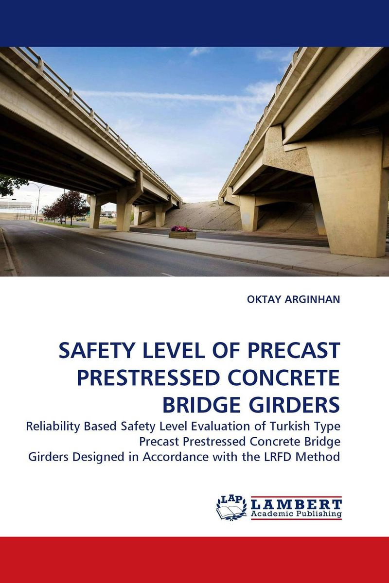 SAFETY LEVEL OF PRECAST PRESTRESSED CONCRETE BRIDGE GIRDERS composite structures design safety and innovation