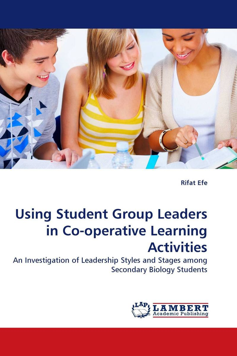 Using Student Group Leaders in Co-operative Learning Activities the operative