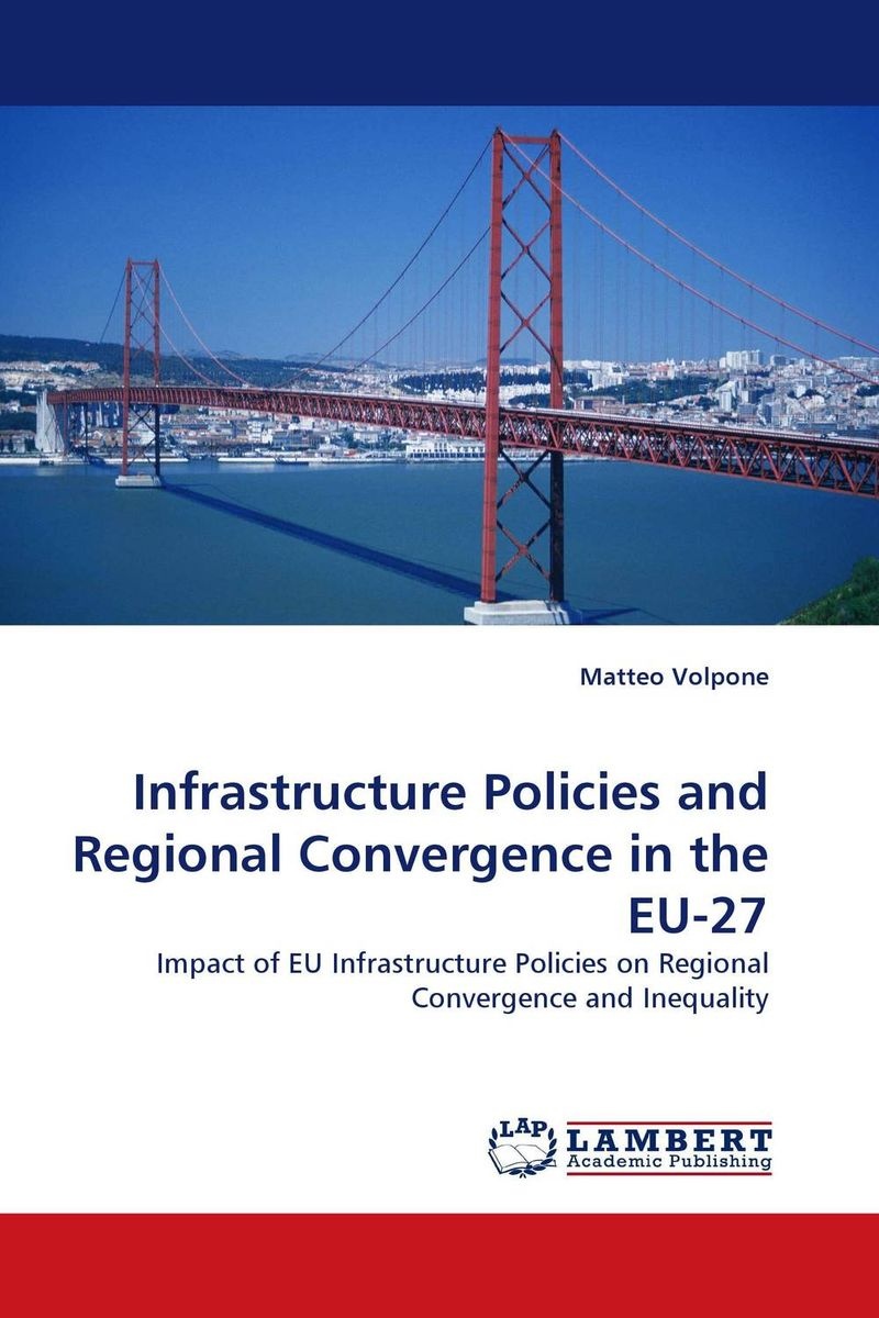Infrastructure Policies and Regional Convergence in the EU-27 tobias h keller telecommunications law under the light of convergence