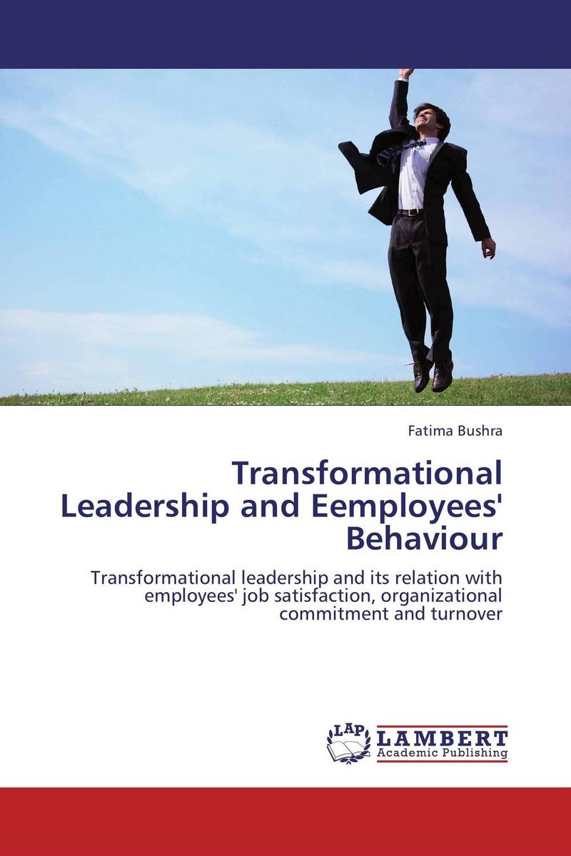 Transformational Leadership and Eemployees' Behaviour transformational leadership and organisational learning