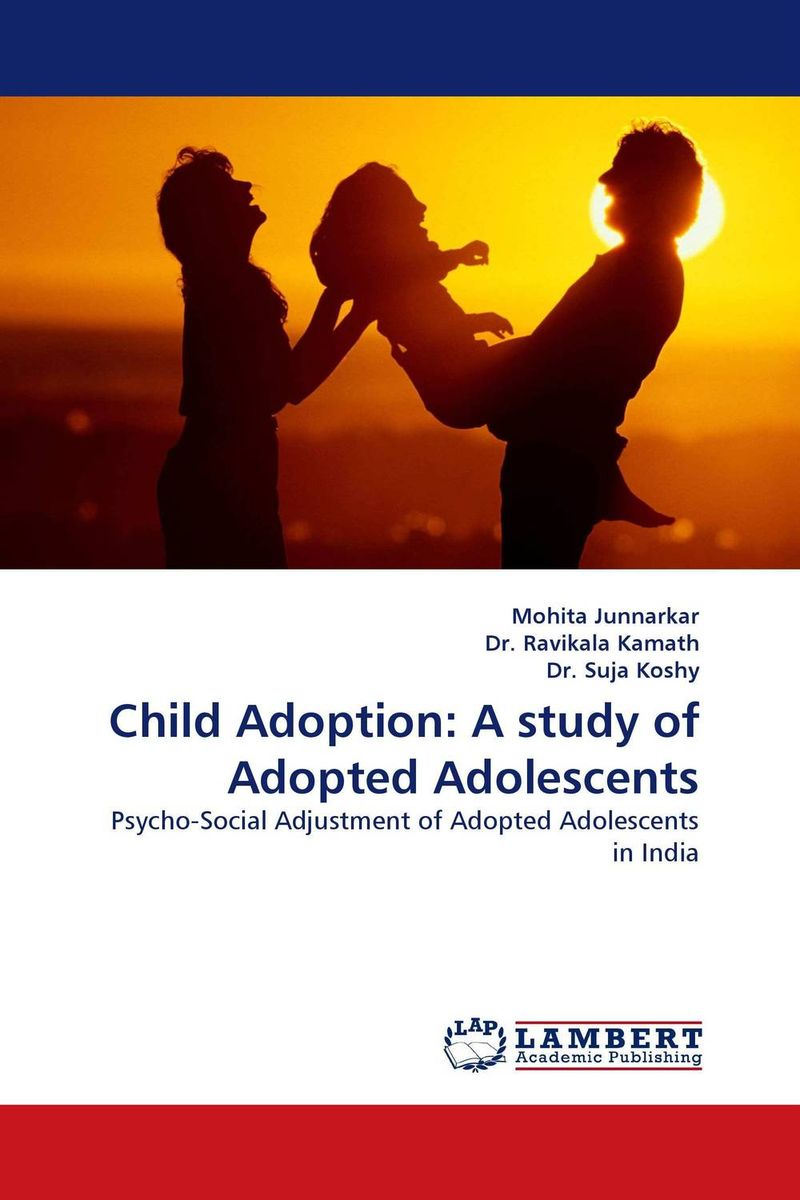 Child Adoption: A study of Adopted Adolescents ripudaman singh arihant kaur bhalla and er gurkamal singh adolescents of intact families and orphanages
