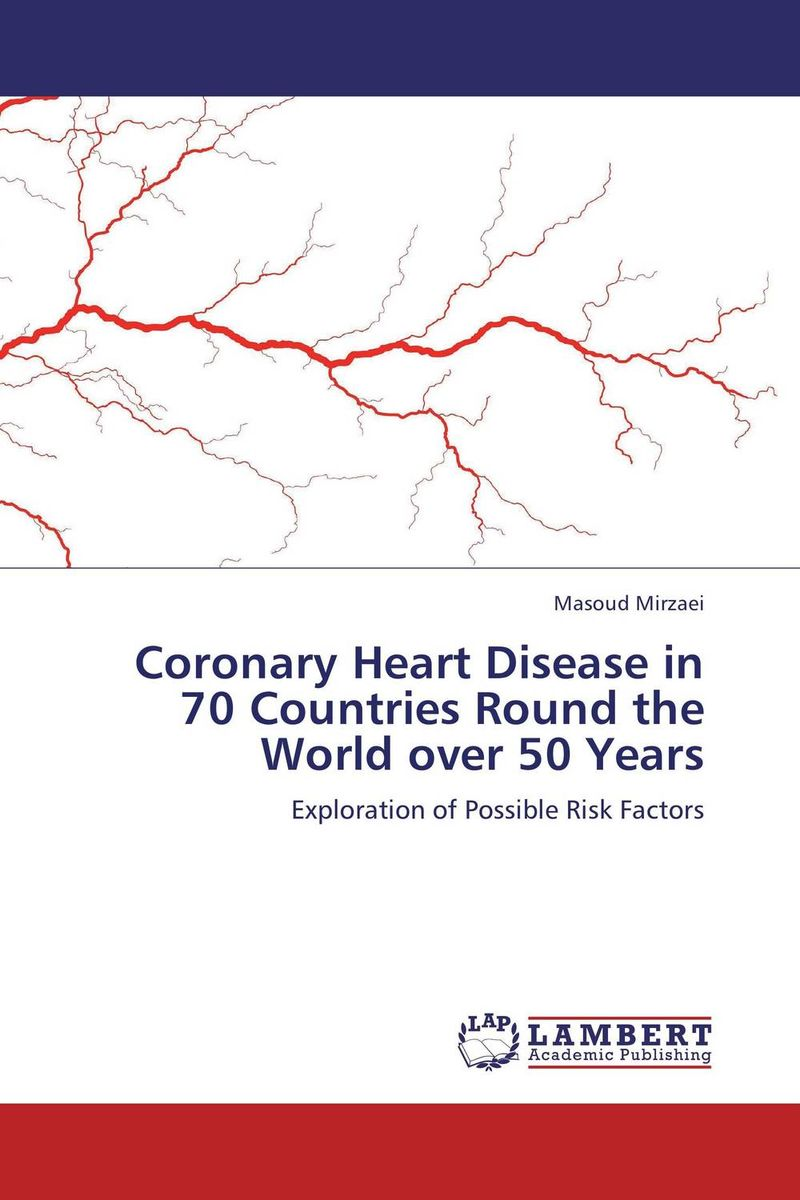 Coronary Heart Disease in 70 Countries Round the World over 50 Years coronary heart disease atherosclerosis model coronary thrombosis model