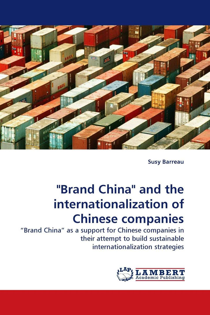 Brand China and the internationalization of Chinese companies amid the clouds and mist – china s colonization of guizhou 1200–1700