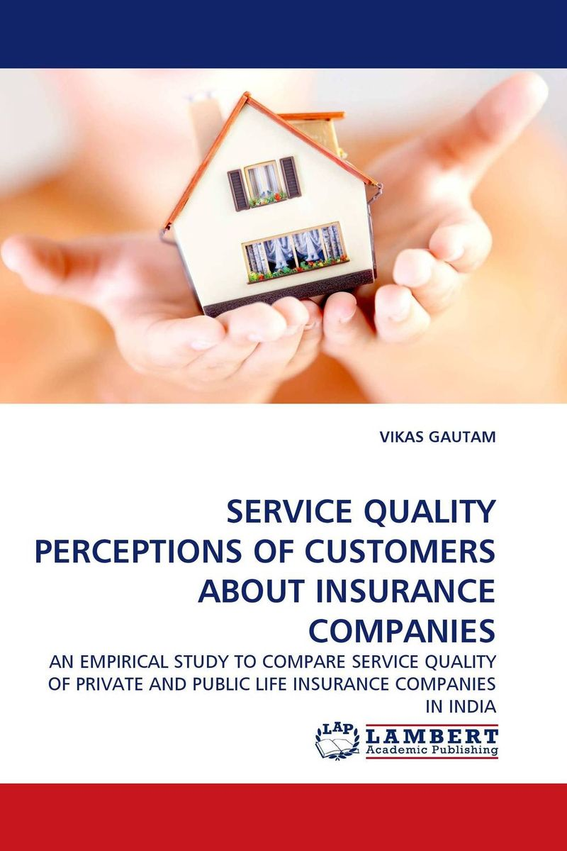 SERVICE QUALITY PERCEPTIONS OF CUSTOMERS ABOUT INSURANCE COMPANIES financial performance analysis of general insurance companies in india