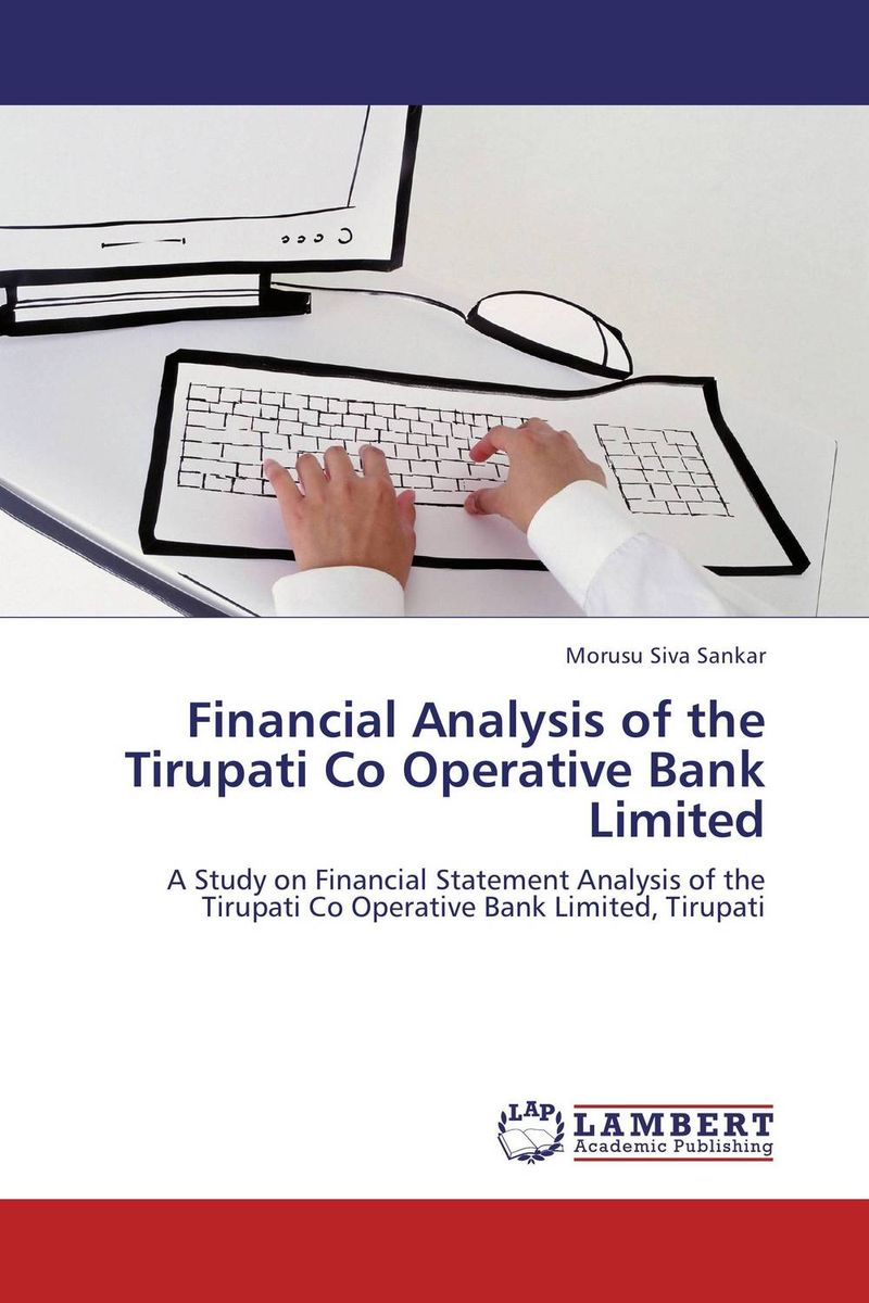 Financial Analysis of the Tirupati Co Operative Bank Limited jahnavi ravula pawan kumar avadhanam and r k mishra credit and risk analysis by banks