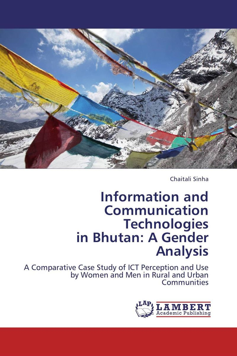 Information and Communication Technologies in Bhutan: A Gender Analysis information searching and retrieval