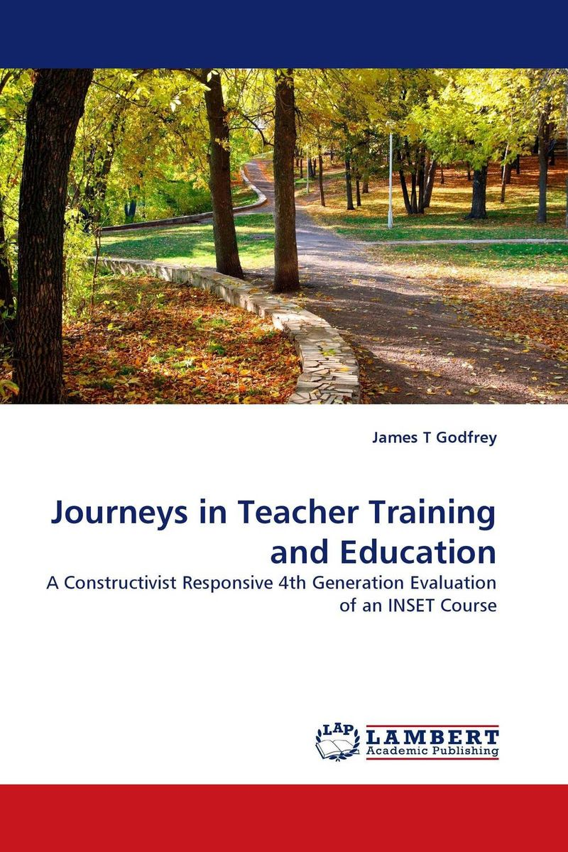 Journeys in Teacher Training and Education the role of evaluation as a mechanism for advancing principal practice