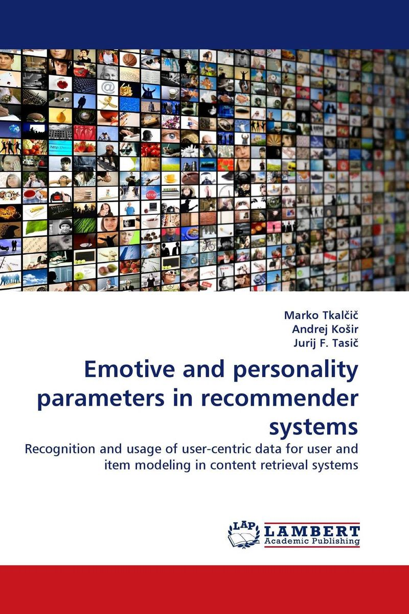 Emotive and personality parameters in recommender systems reducing end user burden in everyday data organization