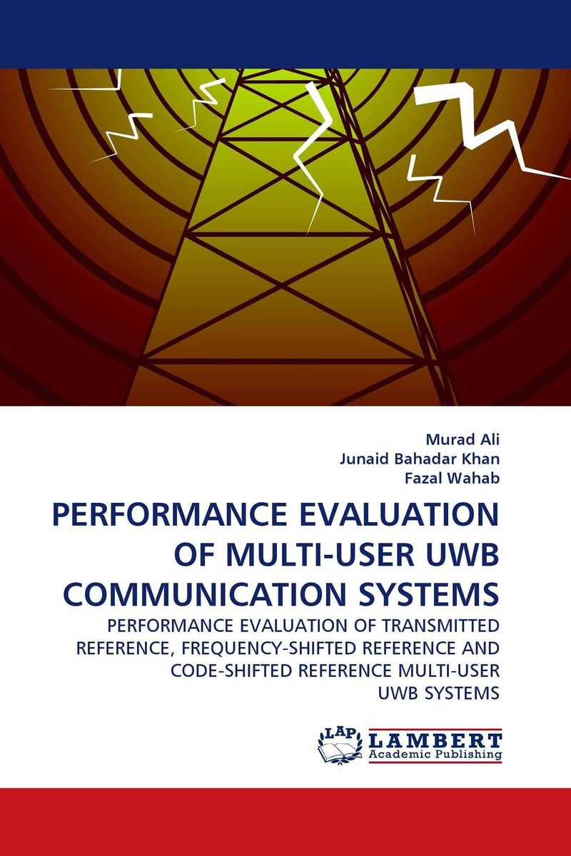 PERFORMANCE EVALUATION OF MULTI-USER UWB COMMUNICATION SYSTEMS optimal capacity design and performance evaluation