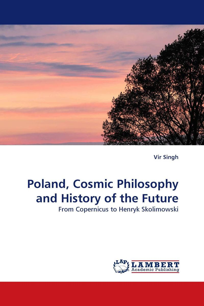 Poland, Cosmic Philosophy and History of the Future the transfiguration of the commonplace – a philosophy of art